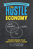 The Hustle Economy: Transforming Your Creativity Into a Career (English Edition)