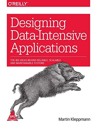 Designing Data-Intensive Applications: The Big Ideas Behind Reliable; Scalable; and Maintainable Systems