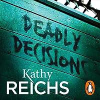 Deadly Decisions: Temperance Brennan, Book 3
