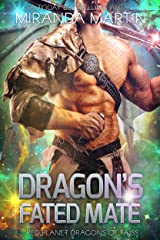 Dragon's Fated Mate: A SciFi Alien Second Chance Romance (Red Planet Dragons of Tajss Book 18) Kindle Edition