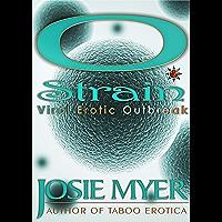 O Strain: Viral Erotic Outbreak