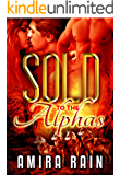 Sold To The Alphas (The SOLD Series Book 3)