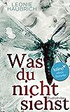 Was du nicht siehst: Psychothriller (Liz Günther 1) (German Edition)