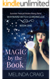 Magic by the Book (Wayward Witch Chronicles 1)