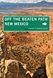 New Mexico Off the Beaten Path®: A Guide to Unique Places (Off the Beaten Path Series)
