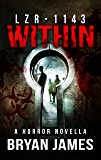 LZR-1143: Within (A Horror Novella)