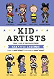 Kid Artists: True Tales of Childhood from Creative Legends (Kid Legends)