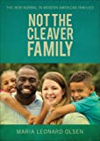 Not the Cleaver Family: The New Normal in Modern American Families