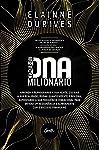 DNA MILIONÁRIO: Aprenda a reprogramar a sua mente, cocriar a sua realidade, mudar quanticamente o seu DNA, aumentando a...