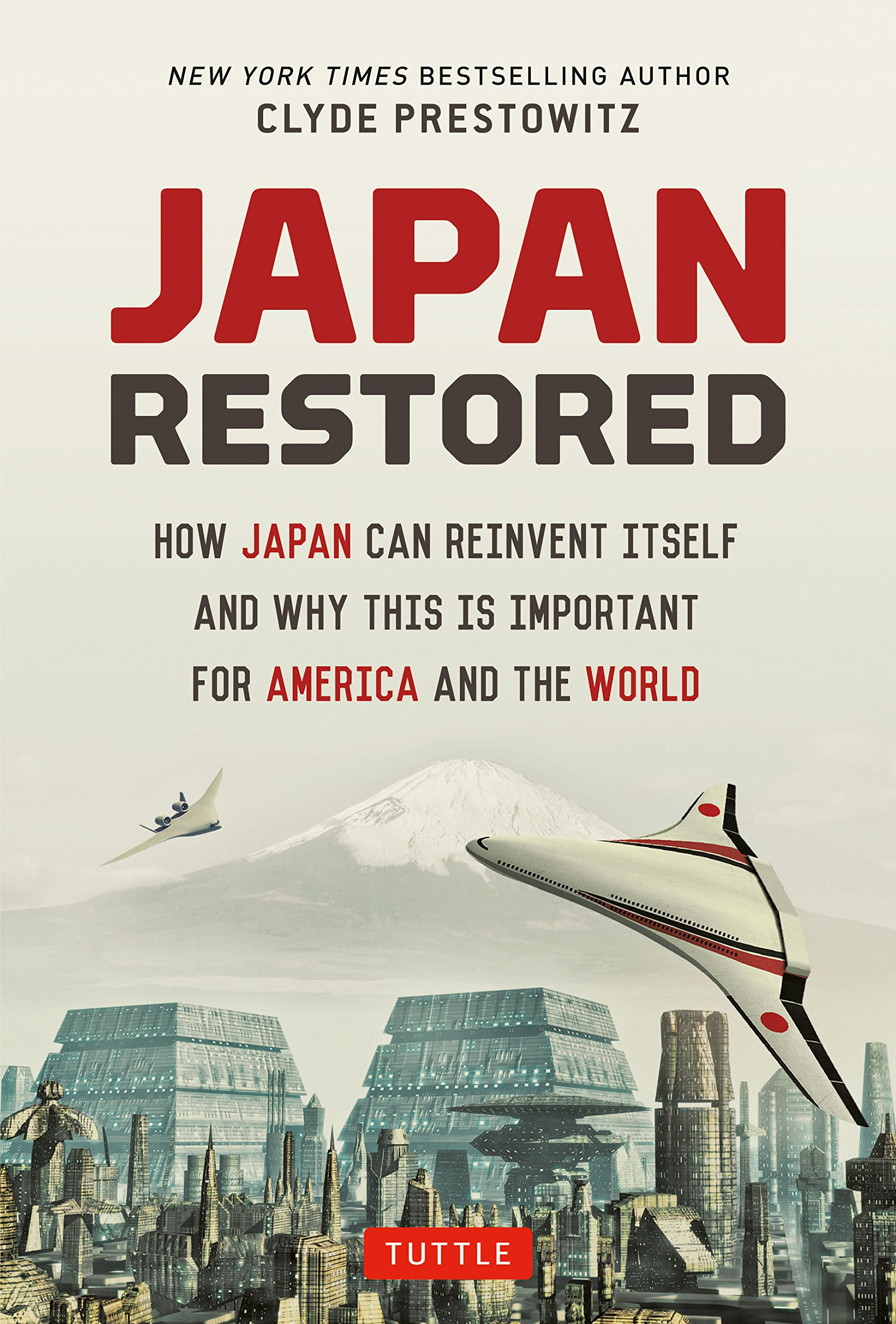 Japan Restored: How Japan Can Reinvent Itself and Why This