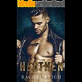 Heathen: A Dark Enemies to Lovers Romance (Redwood Rebels Book 2)