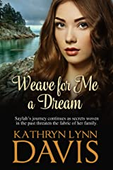 Weave for Me a Dream (Dream Suite Book 2) Kindle Edition
