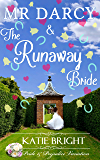 Mr Darcy and the Runaway Bride: A Pride and Prejudice Variation