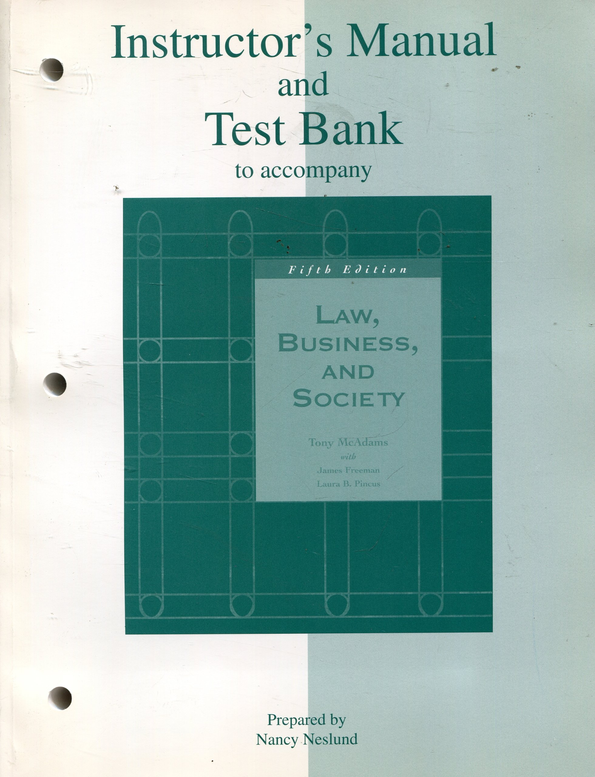 Instructor's Manual and Test Bank to Accompany Law, Business, and Society:  Nancy Neslund: 9780071093408: Amazon.com: Books
