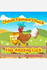 Chook Named Chuck Has Amazing Luck (Friendship Series Book 3) Kindle Edition