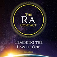 The Ra Contact: Teaching the Law of One, Volume 1