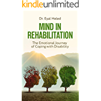 Mind in Rehabilitation: The Emotional Journey of Coping with Disability