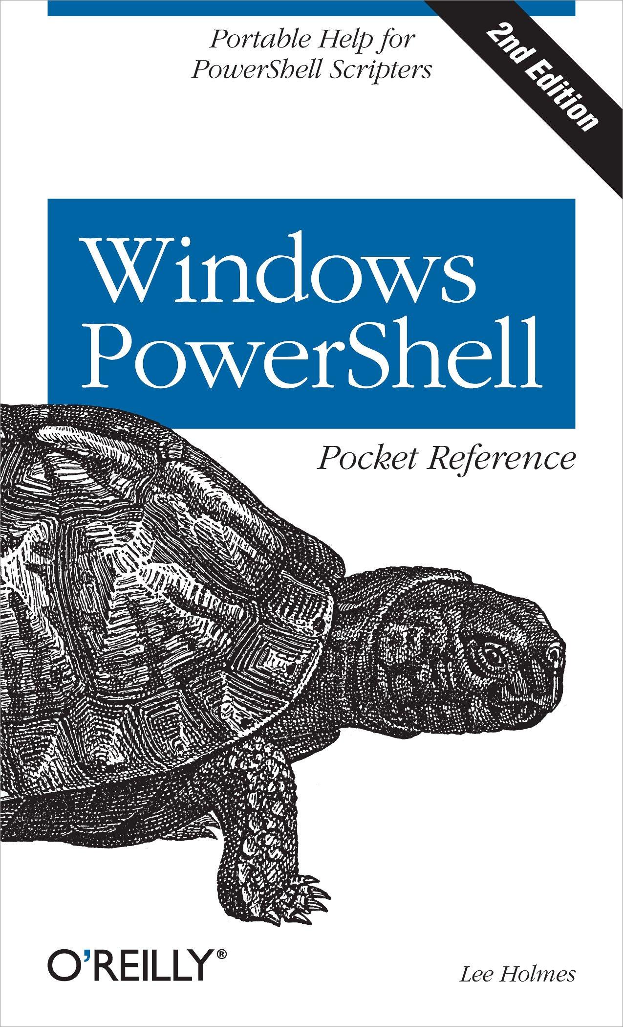 Windows PowerShell Pocket Reference: Portable Help for PowerShell Scripters (Pocket Reference (O'Reilly)) (English Edition)