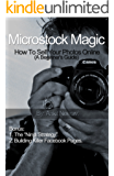 Microstock Magic: How To Sell Your Photos Online. (A Beginner's Guide) (English Edition)