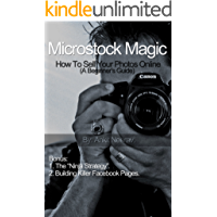 Microstock Magic: How To Sell Your Photos Online. (A Beginner's Guide)