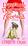 Divorced, Desperate and Deceived (Divorced and Desperate Book 3) (English Edition)