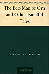 The Bee-Man of Orn and Other Fanciful Tales Kindle Edition