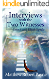 Interviews with the Two Witnesses: Enoch and Elijah Speak- An Excerpt from Great Cloud of Witnesses Speak