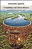 Il manifesto del libero lettore: Otto scrittori di cui non so fare a meno