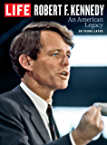 LIFE Robert. F. Kennedy: An American Legacy, 50 Years Later