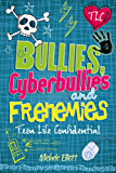 Bullies, Cyberbullies and Frenemies (Teen Life Confidential Book 7)