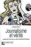 Journalisme et vérité : L'éthique de l'information au défi du changement médiatique