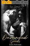 Damaged Goods: Erotic Romance
