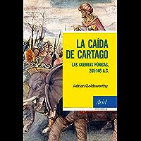 La caída de Cartago: Las Guerras Púnicas, 265-146 A.C.