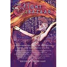 The Night Bazaar: Eleven Haunting Tales of Forbidden Wishes and Dangerous Desires Dec 10, 2016