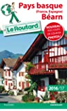 Guide du Routard Pays-Basque 2016/2017: (France, Espagne), Béarn