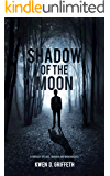Shadow of the Moon: A Fantasy of Love, Murder and Werewolves