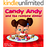 Children's book: Candy Andy and the rainbow dinner (Happy Motivated children's books Collection)
