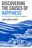 Discovering the Causes of Happiness: An Introduction to Tibetan Buddhism