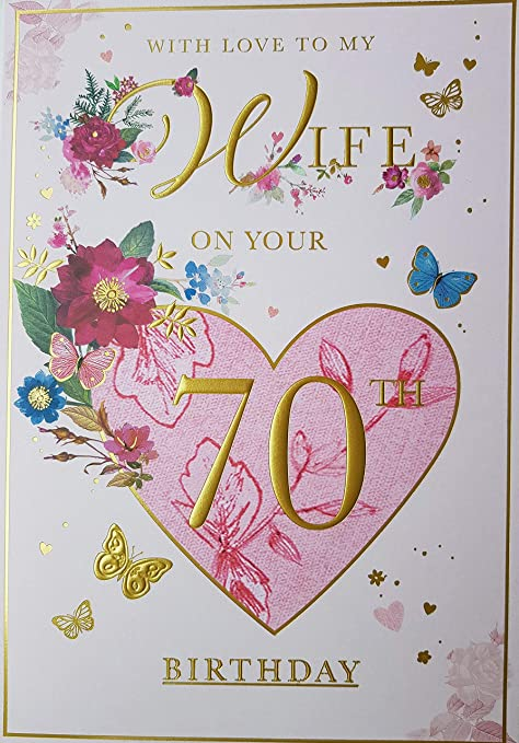 With Love To My Wife On Your 70th Birthday Card Amazon Co Uk Kitchen Home