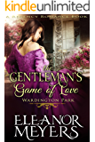 The Gentleman's Game of Love (Wardington Park) (A Regency Romance Book)