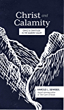 Christ and Calamity: Grace and Gratitude in the Darkest Valley