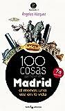 100 cosas que hacer en Madrid (Humboldt)