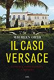 Il caso Versace: La storia, i protagonisti, il mistero