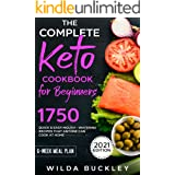 The Complete Keto Cookbook for Beginners: 1750 Quick & Easy, Mouthwatering Recipes that Anyone Can Cook at Home