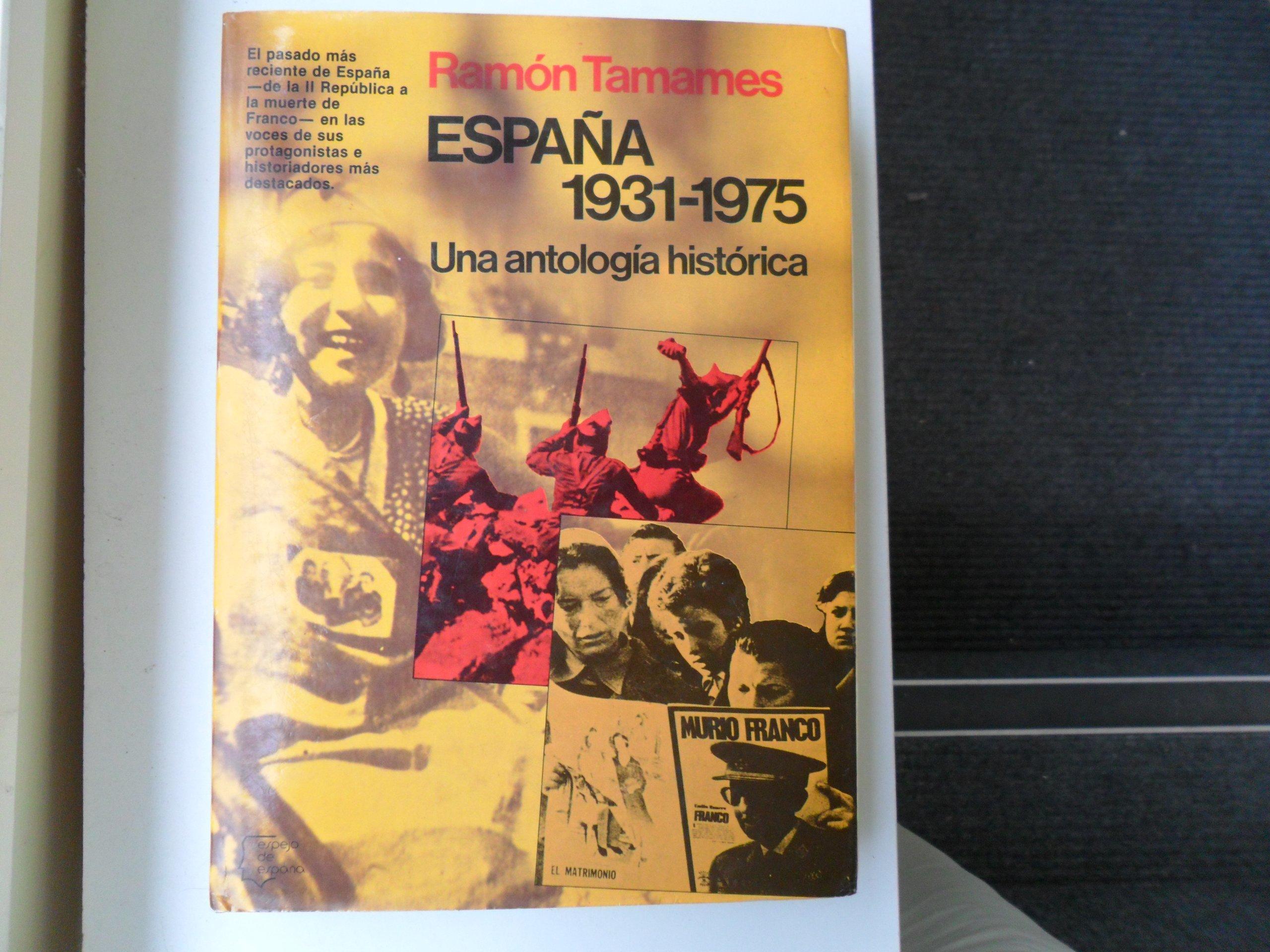 España 1931-1975: Una antolog¸a histórica Espejo de España. Serie La historia viva: Amazon.es: Tamames, Ramón: Libros en idiomas extranjeros