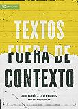 Textos fuera de contexto (Spanish Edition)