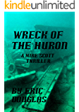 Wreck of the Huron (A Mike Scott Thriller Book 4)