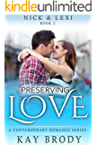 Preserving Love: A Clean & Wholesome Romance Series (Nick & Lexi Book 2)