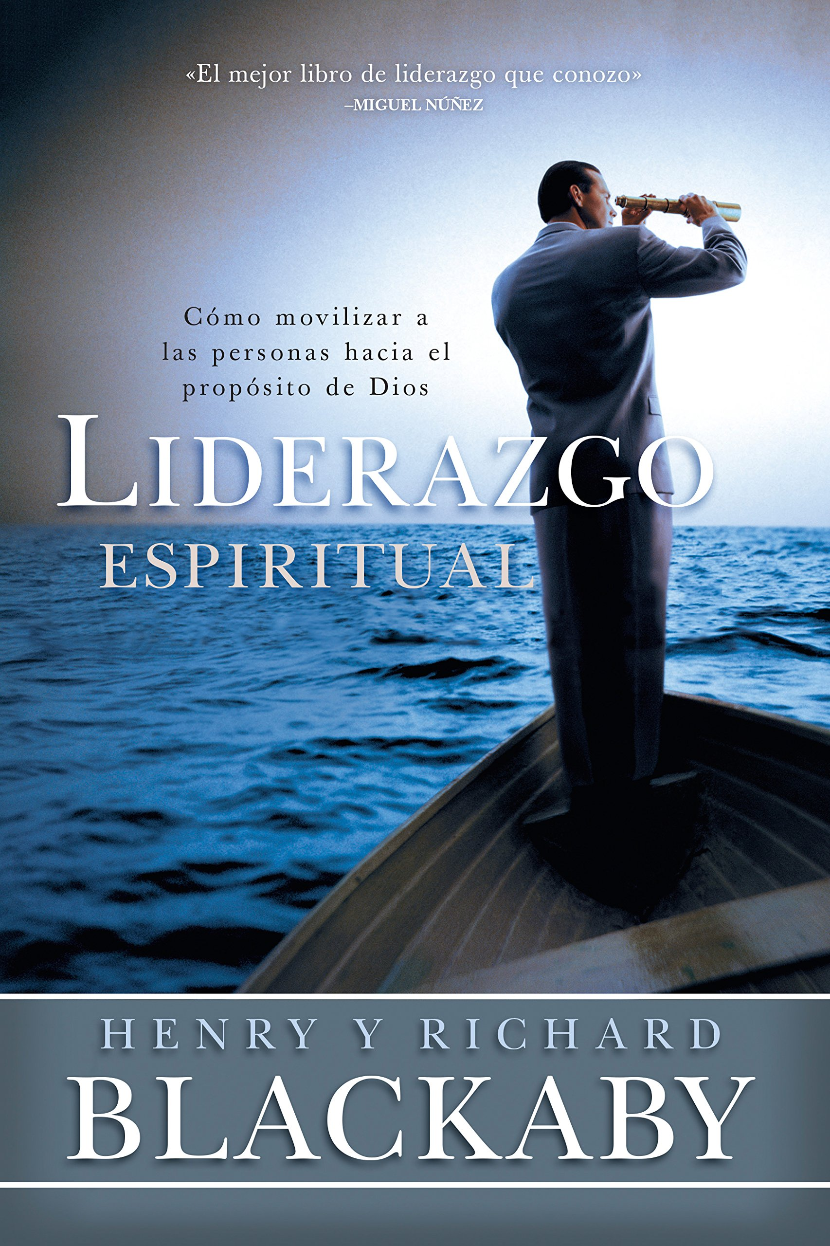 Liderazgo Espiritual: Cómo Movilizar a Las Personas Hacia El ...