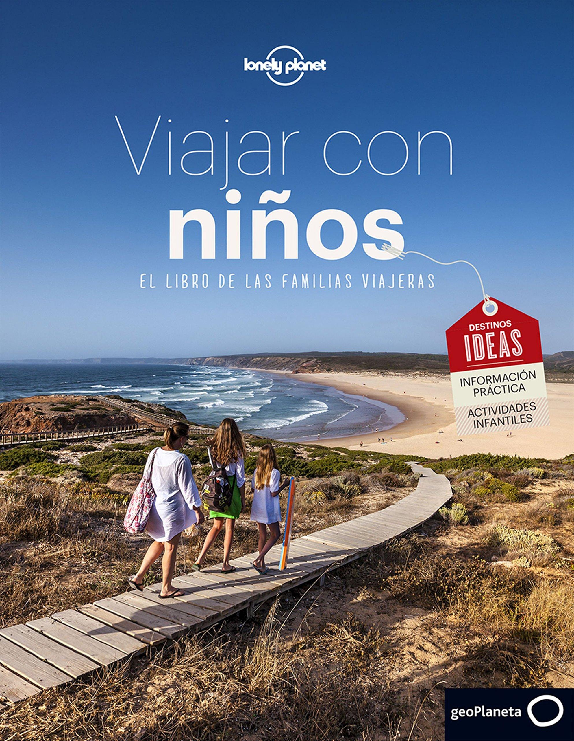 Viajar con niños: El libro de la familias viajeras Viaje y ...